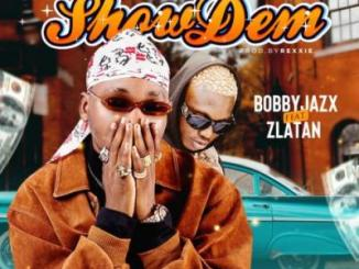 MP3: Bobby Jazx - Show Dem ft. Zlatan (Prod. Rexxie)