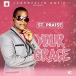 MP3: St. Praise - Your Grace