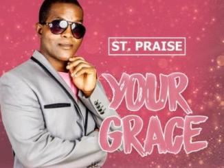 MP3: St. Praise - Your Grace