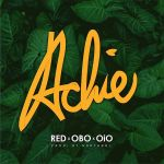 MP3: B-Red Ft. Davido - Achie