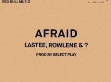 MP3: Lastee X Rowlene - Afraid