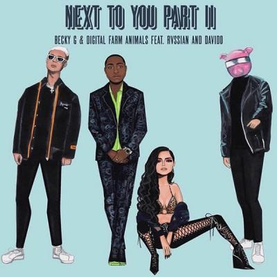 MP3: Becky G - Next To You Part II Ft. Davido x Rvssian x Digital Farm Animals