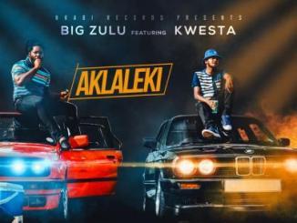 MP3: Big Zulu - Ak'laleki Ft. Kwesta