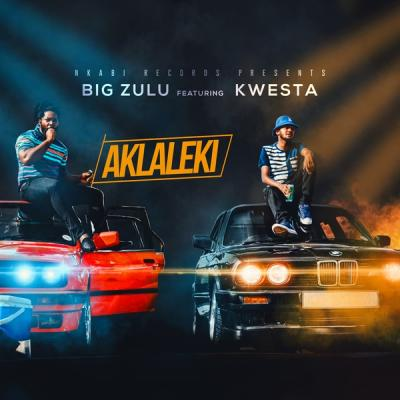 MP3: Big Zulu - Ak'laleki Ft. Kwesta