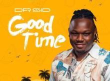MP3: Dr Sid - Good Time (Prod. Ozedikus)