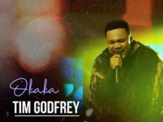 Lyrics: Tim Godfrey - Okaka