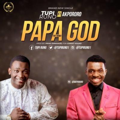 MP3: Tupi Runo Ft. Akpororo - Papa God