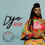 MP3: Dyo - Arena (Remix) Ft Adekunle Gold