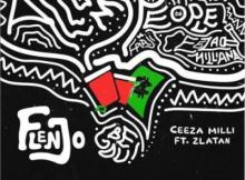 MP3: Ceeza Milli - Flenjo ft Zlatan
