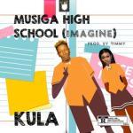 MP3: Kula - Musiga High School