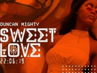 MP3: Duncan Mighty - Sweet Love