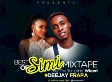 MIXTAPE: Dj Frapa - Best Of Simi Mix 2019