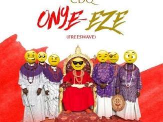 MP3: CDQ - Onye Eze