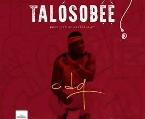 MP3: CDQ - Talosobe (Prod. Masterkraft)