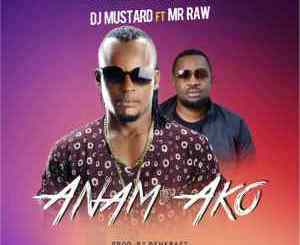 MP3: Dj Mustard - Anam Ako ft. Mr Raw