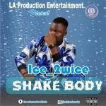 MP3: Ice_2wice - Shake Body