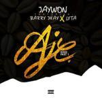 MP3: Jaywon - Aje (Remix (Part 1) ft. Barry Jhay X Lyta