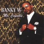 MP3: Banky W - Capable
