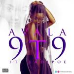 MP3: Avala ft. LadiPoe - 9T9