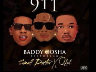 MP3: Baddy Oosha - 911 Ft. Small Doctor, Qdot