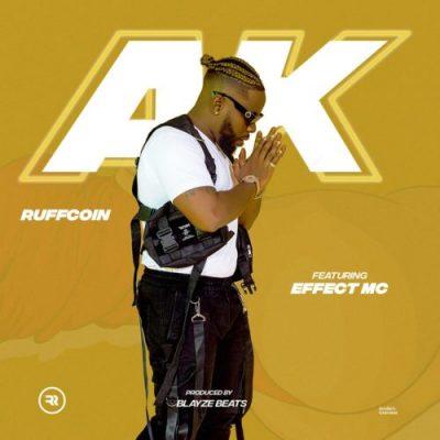 MP3: Ruffcoin – AK ft. Effect MC