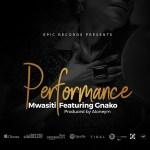 MP3: Mwasiti Ft. Gnako – Performance