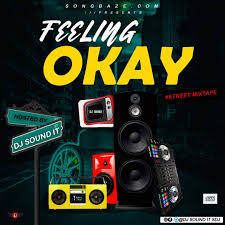 MIXTAPE: DJ Sound It SDJ – Feeling Okay Street Mix