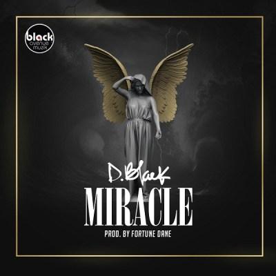 MP3: D-Black – Miracle (Prod. Fortune Dane