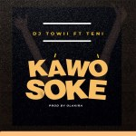 MP3: DJ Towii Ft. Teni – Kawo Soke