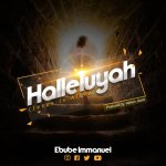 MP3: Ebube Immanuel – Halleluyah