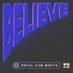 MP3: Social Club Misfits – BELIEVE