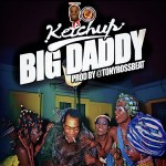 MP3 + VIDEO: Ketchup – Big Daddy