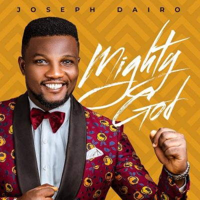 MP3: Joseph Dairo – Mighty God