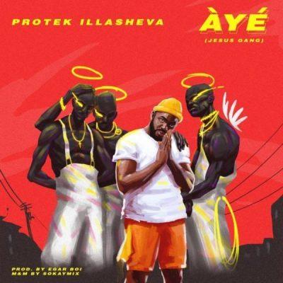 MP3: Protek Illasheva – Àyé [Jesus Gang]