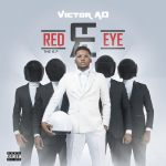 MP3: Victor AD – Red Eye (Prod. Kel P)