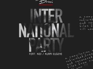 MP3: Broni - International Party Ft. KiDi x Kuami Eugene