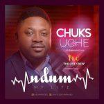 MP3: Chuks Uche - Ndum (My Life) ft. The Life Crew