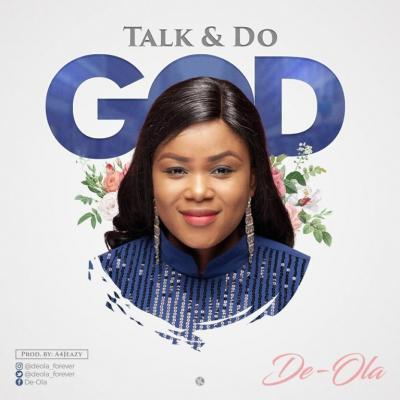 MP3: De-Ola - Talk and Do God