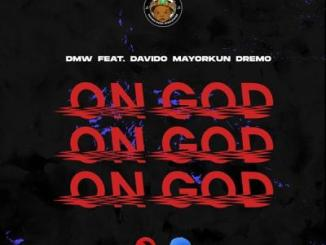 MP3: DMW - On God Ft. Davido x Mayorkun x Dremo