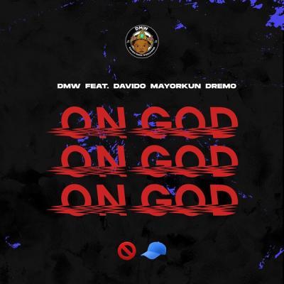MP3: DMW - On God Ft. Davido x Mayorkun x Dremo