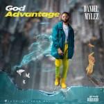 VIDEO: Daniel Mylez - God Advantage.