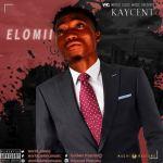 MP3: Kaycent - Elomii