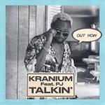 MP3: Kranium - Talkin' Ft. PJ