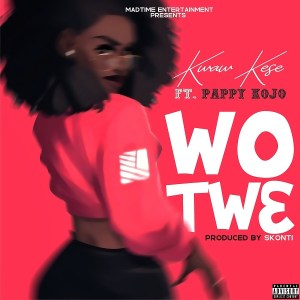 MP3: Kwaw Kese - Wo Tw3 Ft. Pappy Kojo