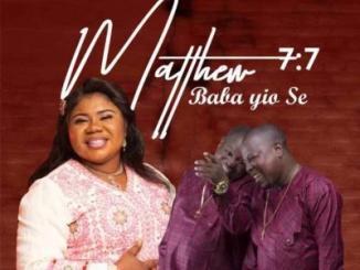 VIDEO: Esther Igbekele ft. Adegbodu Twins - Mathew 7:7 Baba Yio Se