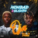 MP3: Mohbad Ft. Oladips - Oja