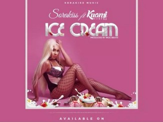 MP3: Sorakiss - Ice Cream Ft. Kuami Eugene