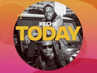 MP3: Keche - Today (Prod. By Forqzybeatz)