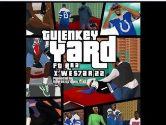 MP3: Tulenkey - Yard Ft. Ara x Wes7ar 22
