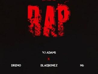MP3: VJ Adams - Define Rap 2 Ft. Dremo x Blaqbonez x N6